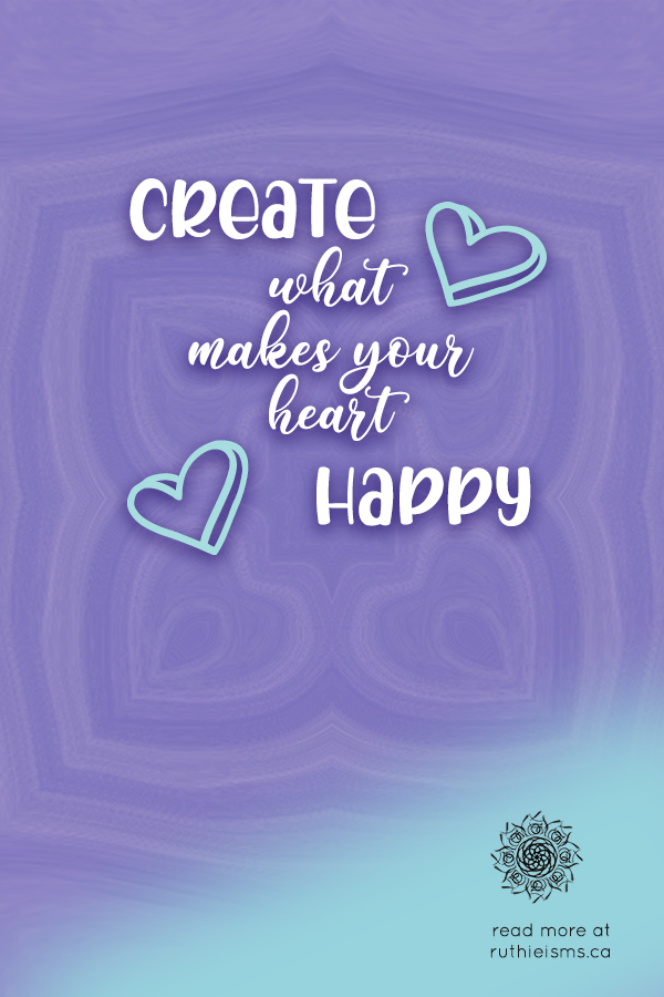 Create what makes your heart happy title image